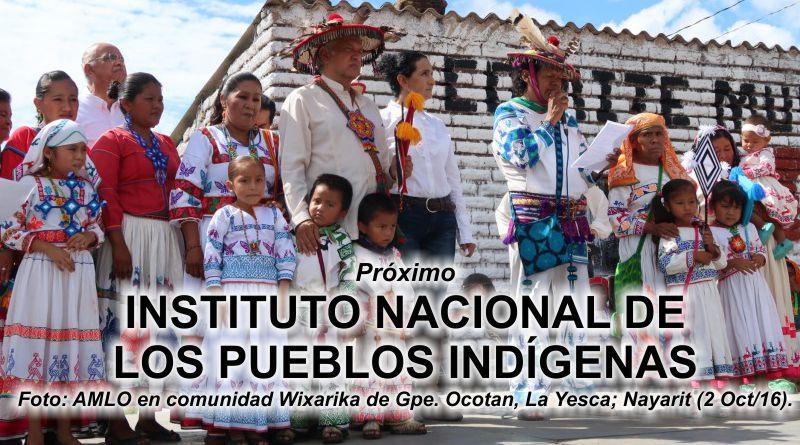 Convocan a foros para crear Instituto Nacional de los Pueblos Indígenas de AMLO