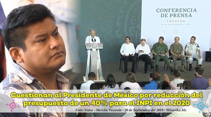 Cuestionan a AMLO reducción del 40% al presupuesto indígena para el 2020